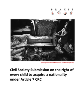 Civil Society Submission on the right of every child to acquire a nationality under Article 7 CRC