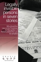 Legally Invisible Persons in Seven Stories - Why Should the Law on the Procedure for Recongition of Persons before the Law be Adopted