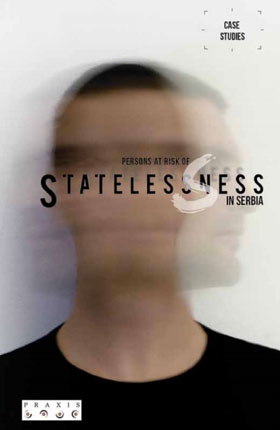 Persons at Risk of Statelessness in Serbia